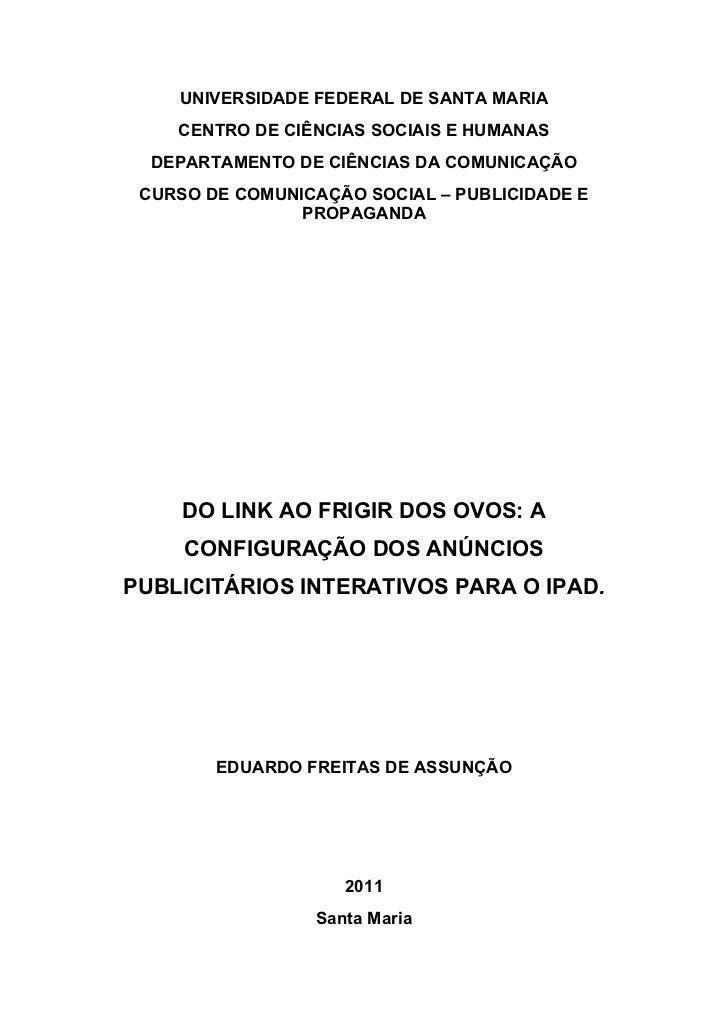 UNIVERSIDADE FEDERAL DE SANTA MARIA    CENTRO DE CIÊNCIAS SOCIAIS E HUMANAS  DEPARTAMENTO DE CIÊNCIAS DA COMUNICAÇÃO CURSO...