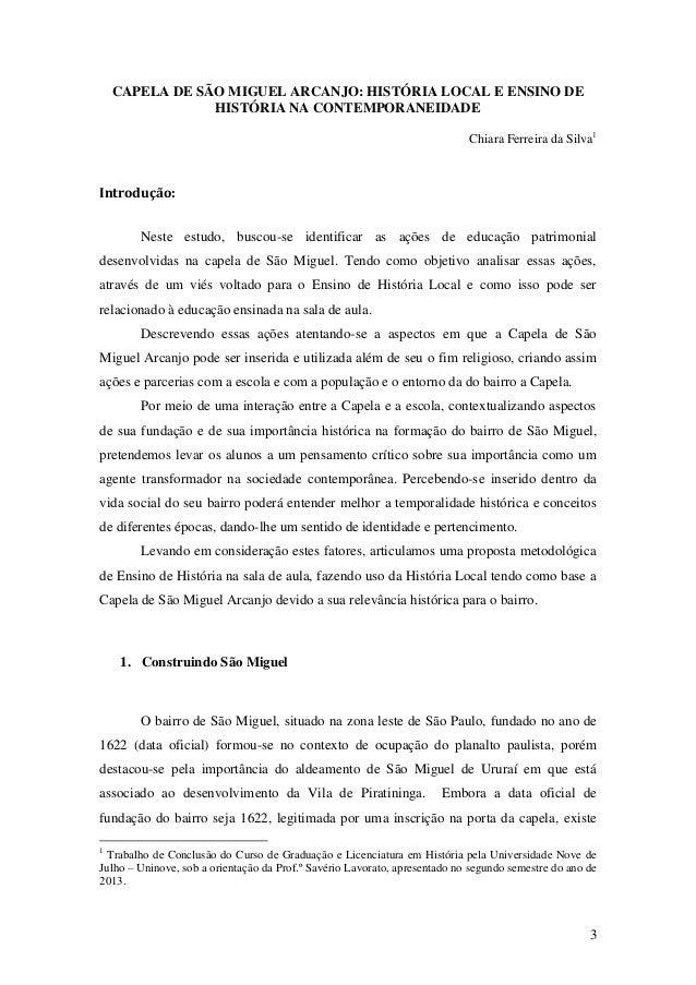 CAPELA DE SÃO MIGUEL ARCANJO: HISTÓRIA LOCAL E ENSINO DE HISTÓRIA NA CONTEMPORANEIDADE Chiara Ferreira da Silva1  Introduç...