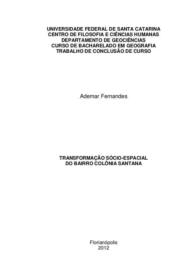 UNIVERSIDADE FEDERAL DE SANTA CATARINA CENTRO DE FILOSOFIA E CIÊNCIAS HUMANAS DEPARTAMENTO DE GEOCIÊNCIAS CURSO DE BACHARE...