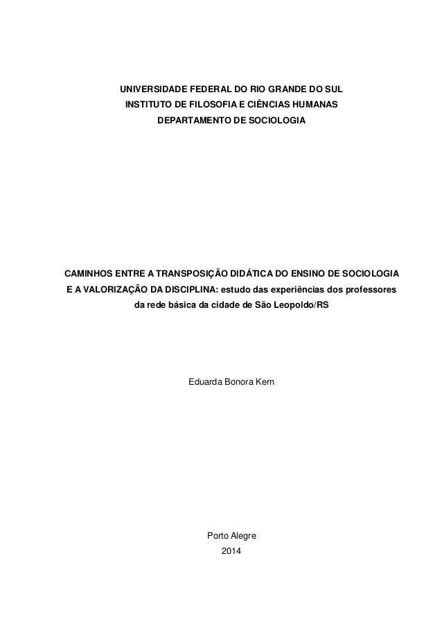UNIVERSIDADE FEDERAL DO RIO GRANDE DO SUL INSTITUTO DE FILOSOFIA E CIÊNCIAS HUMANAS DEPARTAMENTO DE SOCIOLOGIA CAMINHOS EN...