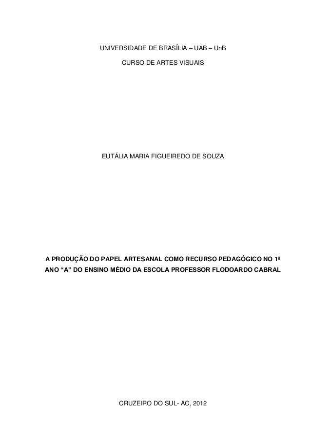 UNIVERSIDADE DE BRASÍLIA – UAB – UnB                   CURSO DE ARTES VISUAIS              EUTÁLIA MARIA FIGUEIREDO DE SOU...
