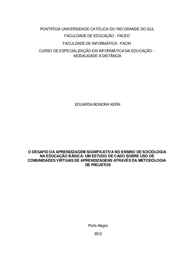 PONTIFÍCIA UNIVERSIDADE CATÓLICA DO RIO GRANDE DO SUL                FACULDADE DE EDUCAÇÃO - FACED               FACULDADE...