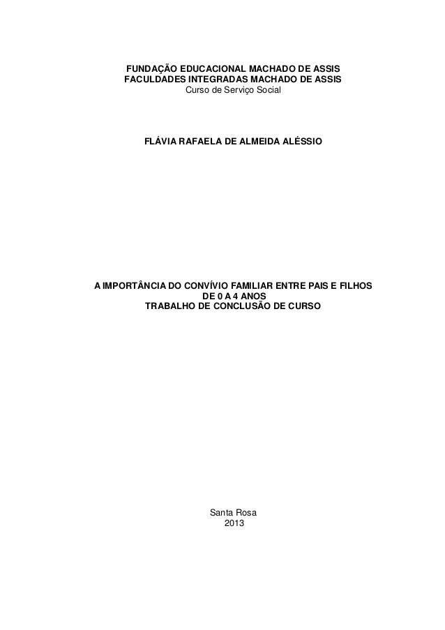 0 FUNDAÇÃO EDUCACIONAL MACHADO DE ASSIS FACULDADES INTEGRADAS MACHADO DE ASSIS Curso de Serviço Social FLÁVIA RAFAELA DE A...