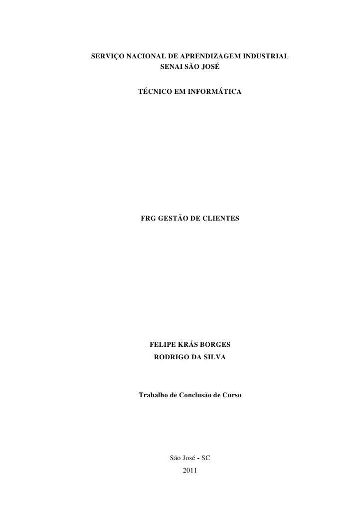 SERVIÇO NACIONAL DE APRENDIZAGEM INDUSTRIAL               SENAI SÃO JOSÉ          TÉCNICO EM INFORMÁTICA          FRG GEST...