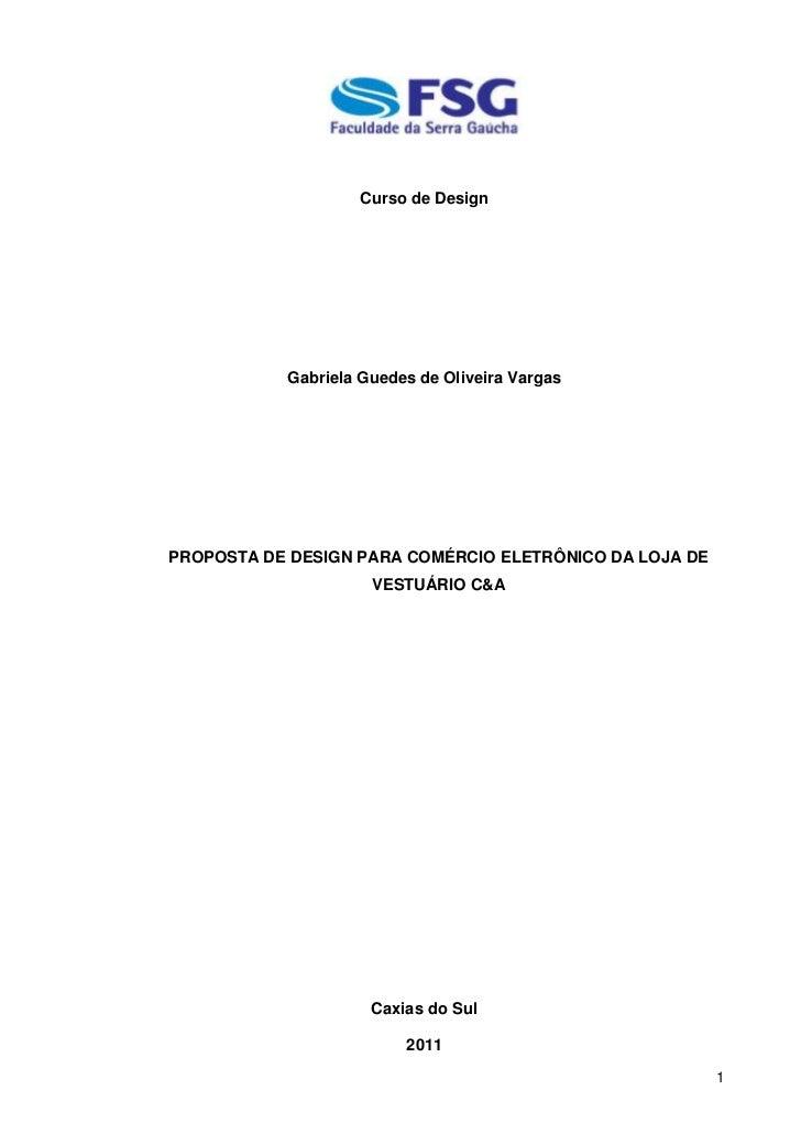 Curso de Design           Gabriela Guedes de Oliveira VargasPROPOSTA DE DESIGN PARA COMÉRCIO ELETRÔNICO DA LOJA DE        ...