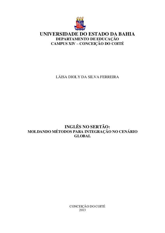 UNIVERSIDADE DO ESTADO DA BAHIA DEPARTAMENTO DE EDUCAÇÃO CAMPUS XIV – CONCEIÇÃO DO COITÉ LÁISA DIOLY DA SILVA FERREIRA ING...