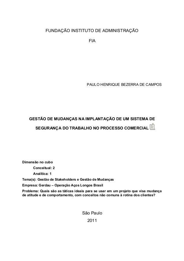 FUNDAÇÃO INSTITUTO DE ADMINISTRAÇÃO  FIA  PAULO HENRIQUE BEZERRA DE CAMPOS  GESTÃO DE MUDANÇAS NA IMPLANTAÇÃO DE UM SISTEM...
