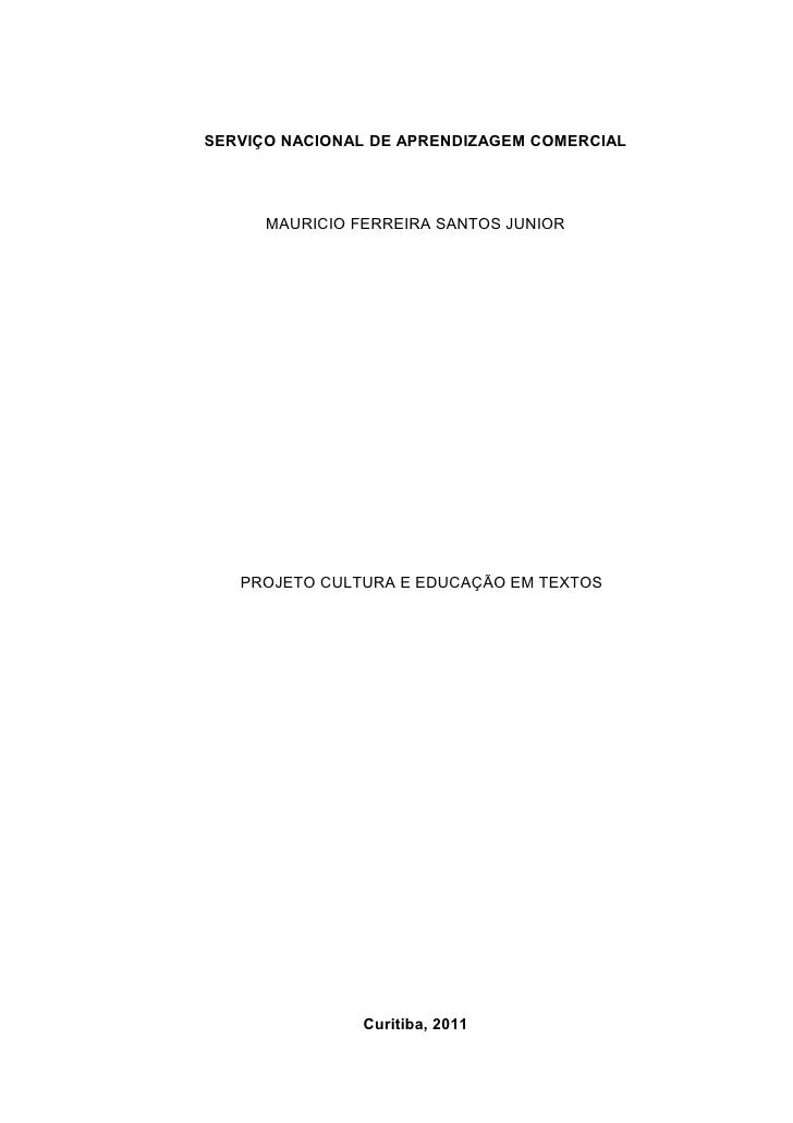 SERVIÇO NACIONAL DE APRENDIZAGEM COMERCIAL      MAURICIO FERREIRA SANTOS JUNIOR   PROJETO CULTURA E EDUCAÇÃO EM TEXTOS    ...