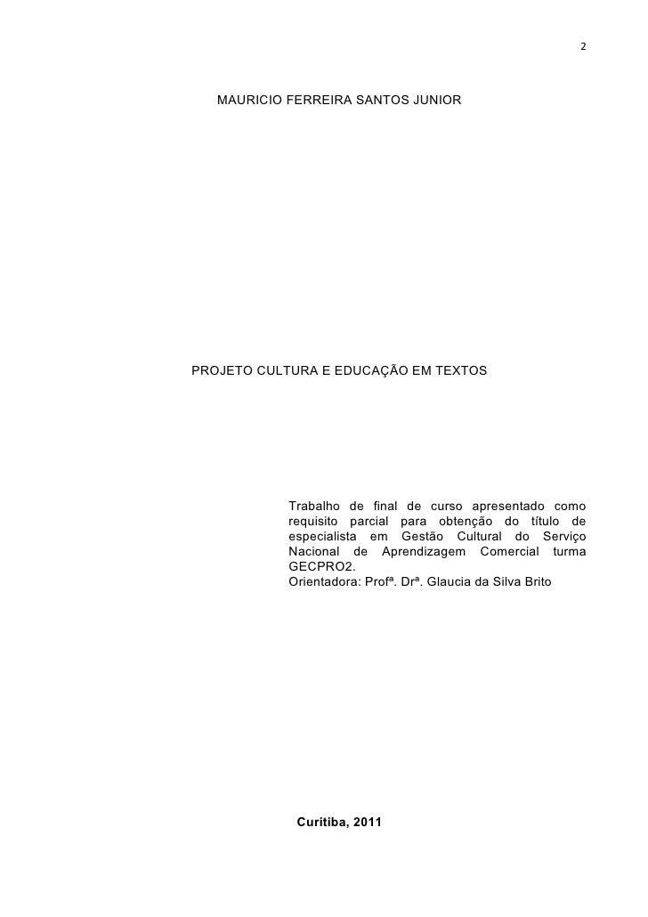 TCC Gestão Cultural   Cultura e Educação em Textos Slide 2