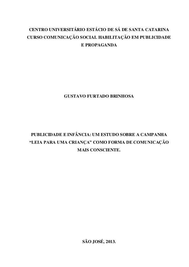 CENTRO UNIVERSITÁRIO ESTÁCIO DE SÁ DE SANTA CATARINA CURSO COMUNICAÇÃO SOCIAL HABILITAÇÃO EM PUBLICIDADE E PROPAGANDA  GUS...
