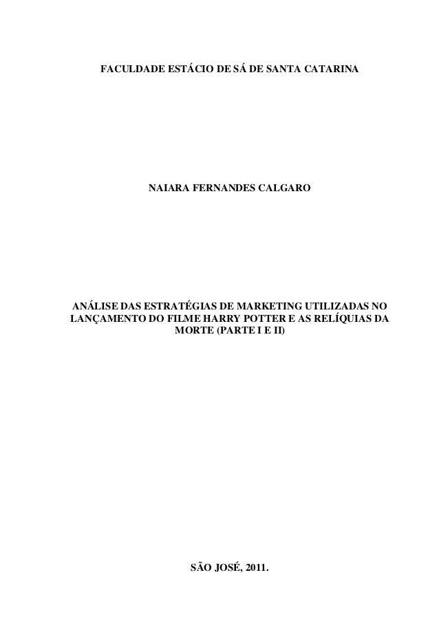 ANÁLISE DAS ESTRATÉGIAS DE MARKETING UTILIZADAS NO  LANÇAMENTO DO FILME HARRY POTTER E AS RELÍQUIAS DA  MORTE (PARTE I E I...