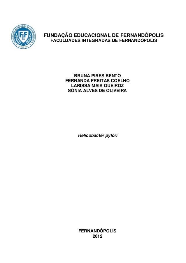 FUNDAÇÃO EDUCACIONAL DE FERNANDÓPOLIS  FACULDADES INTEGRADAS DE FERNANDÓPOLIS          BRUNA PIRES BENTO       FERNANDA FR...