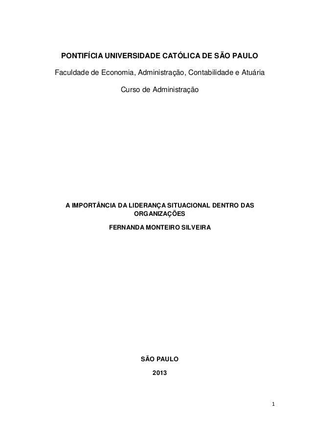 1PONTIFÍCIA UNIVERSIDADE CATÓLICA DE SÃO PAULOFaculdade de Economia, Administração, Contabilidade e AtuáriaCurso de Admini...