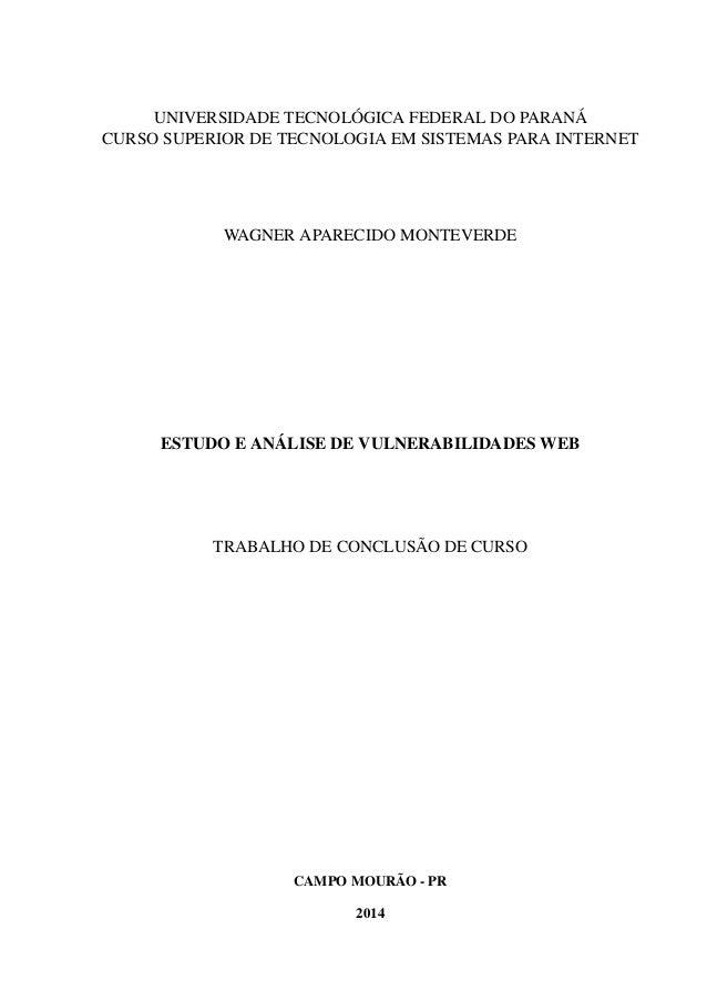 UNIVERSIDADE TECNOLÓGICA FEDERAL DO PARANÁ CURSO SUPERIOR DE TECNOLOGIA EM SISTEMAS PARA INTERNET WAGNER APARECIDO MONTEVE...