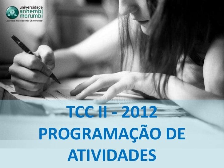 TCC II - 2012PROGRAMAÇÃO DE   ATIVIDADES