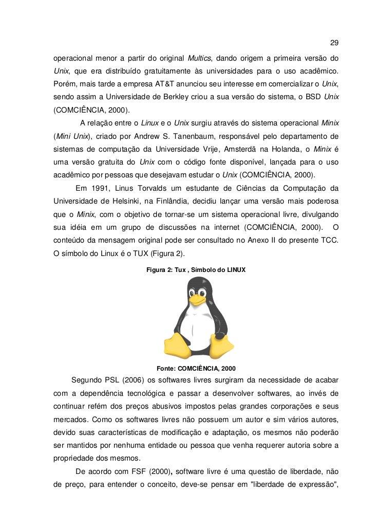 29  operacional menor a partir do original Multics, dando origem a primeira versão do Unix, que era distribuído gratuitame...