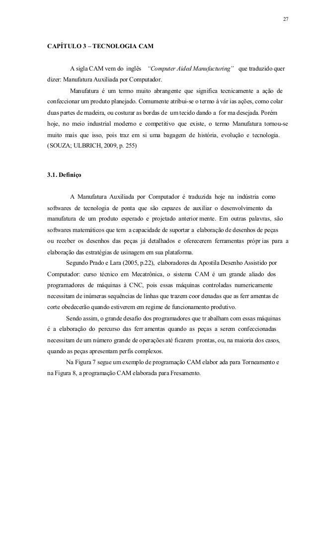 28 Figura 7 - Programação CAM para Torno Fonte: http://www.ascongraph.com.br/Mastercam_Torno.htm Figura 8 - Progra mação C...
