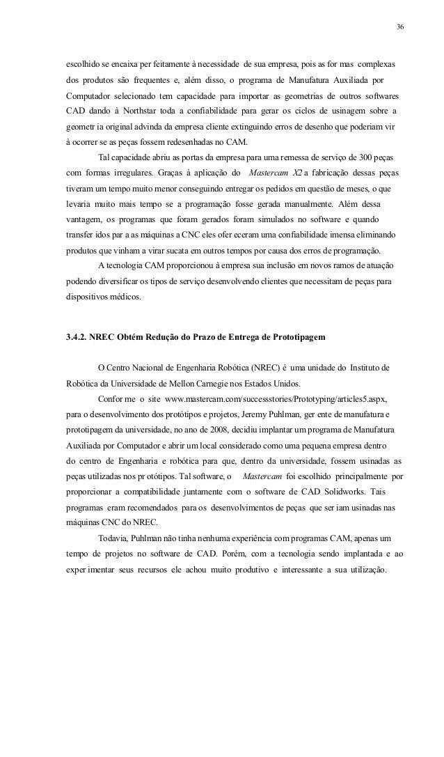 37 Entusiasmado, ele afirma que o programa CAM oferecia recursos como a inserção de difer entes pr ofundidades de corte na...