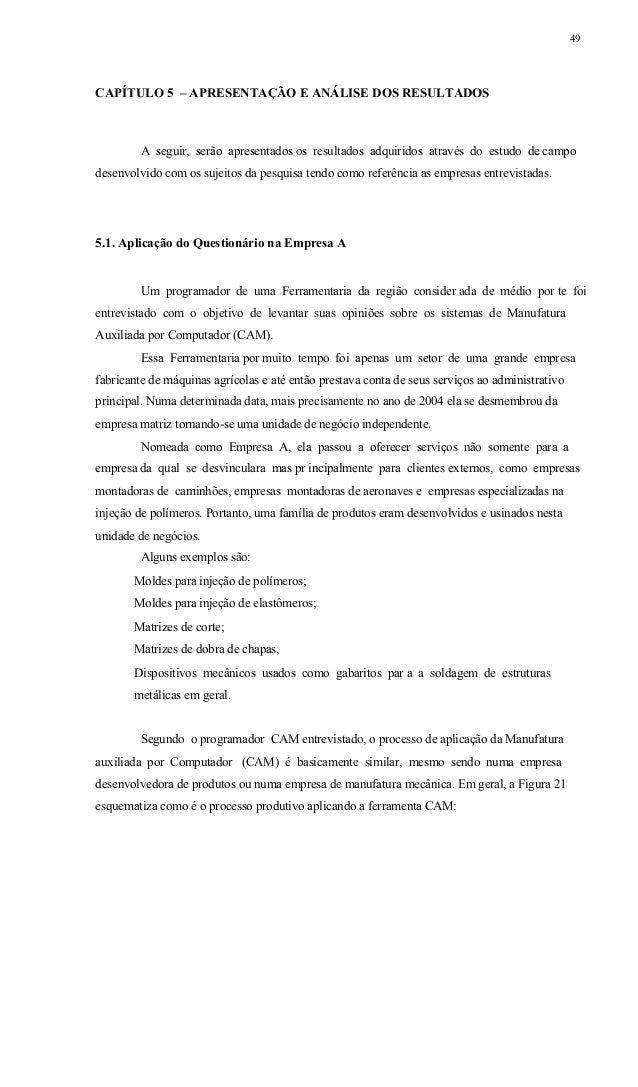 50 Figura 21 - Sequência de aplicação CAM Figura 21: Sequência de aplicação CAM PROJETO Desenho Programação Processo PRODU...