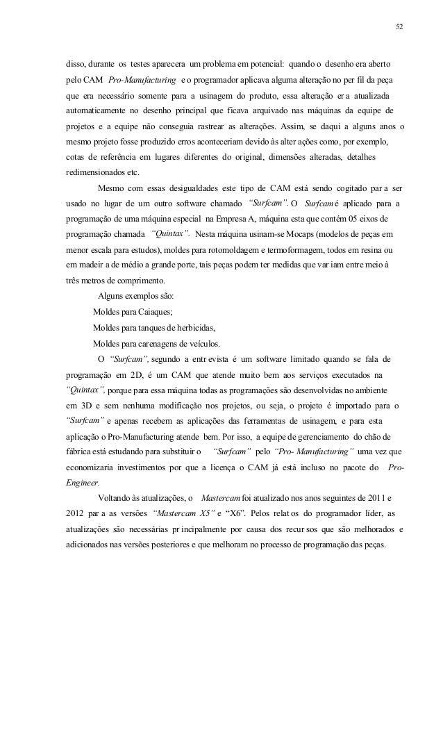"""53 5.1.3. Aplicações do CAM na Empresa A Hoje o software CAM usado para Fresamento, erosão e torneamento é o """"Mastercam X6..."""