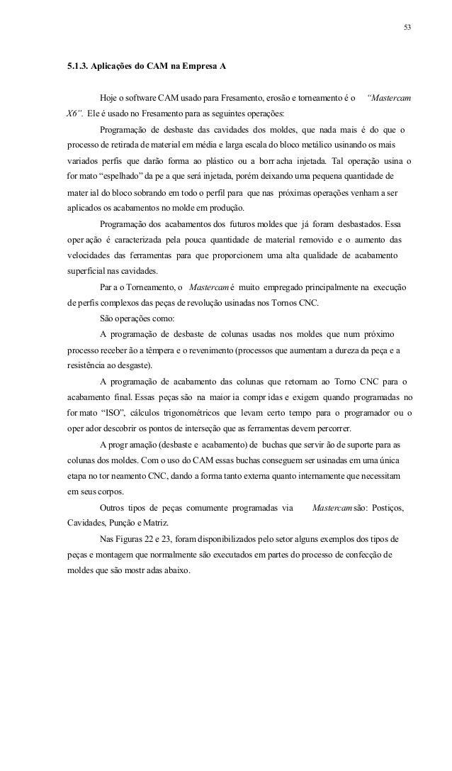 54 Figura 22 - Coluna e Bucha de um molde separados EmpresaFonte: A Figura 23 - Montagem entre Coluna/Bucha dos moldes Emp...