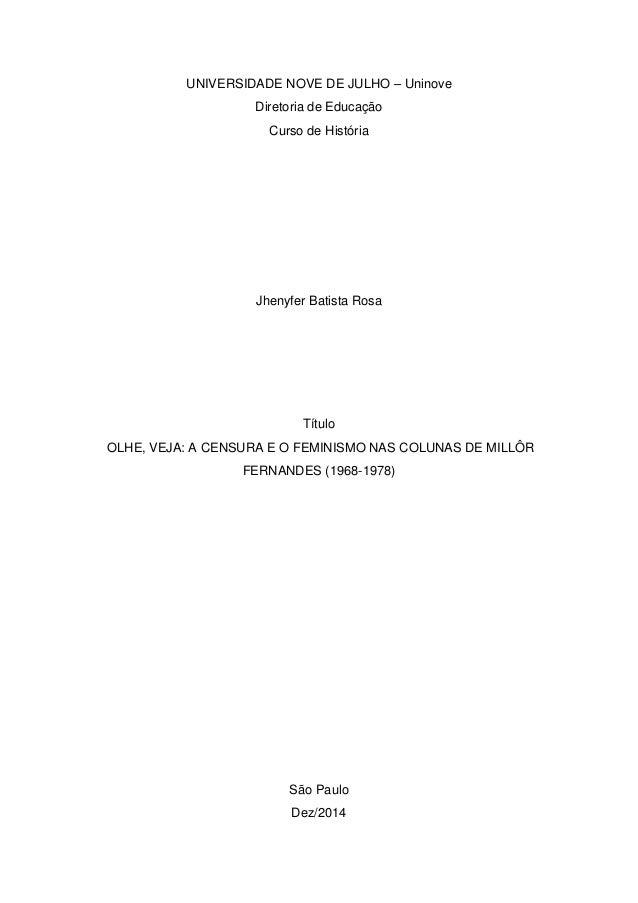 UNIVERSIDADE NOVE DE JULHO – Uninove Diretoria de Educação Curso de História Jhenyfer Batista Rosa Título OLHE, VEJA: A CE...