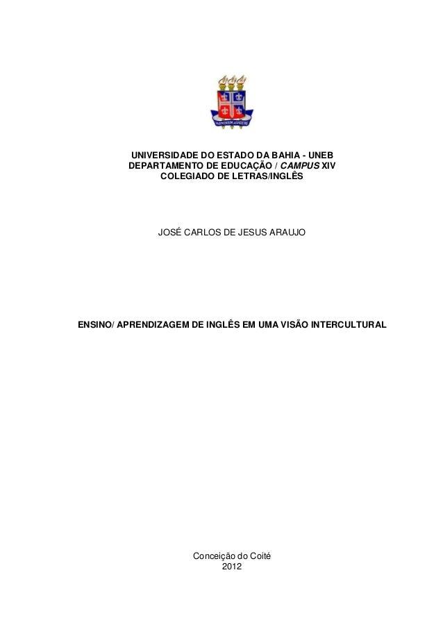 UNIVERSIDADE DO ESTADO DA BAHIA - UNEBDEPARTAMENTO DE EDUCAÇÃO / CAMPUS XIVCOLEGIADO DE LETRAS/INGLÊSJOSÉ CARLOS DE JESUS ...