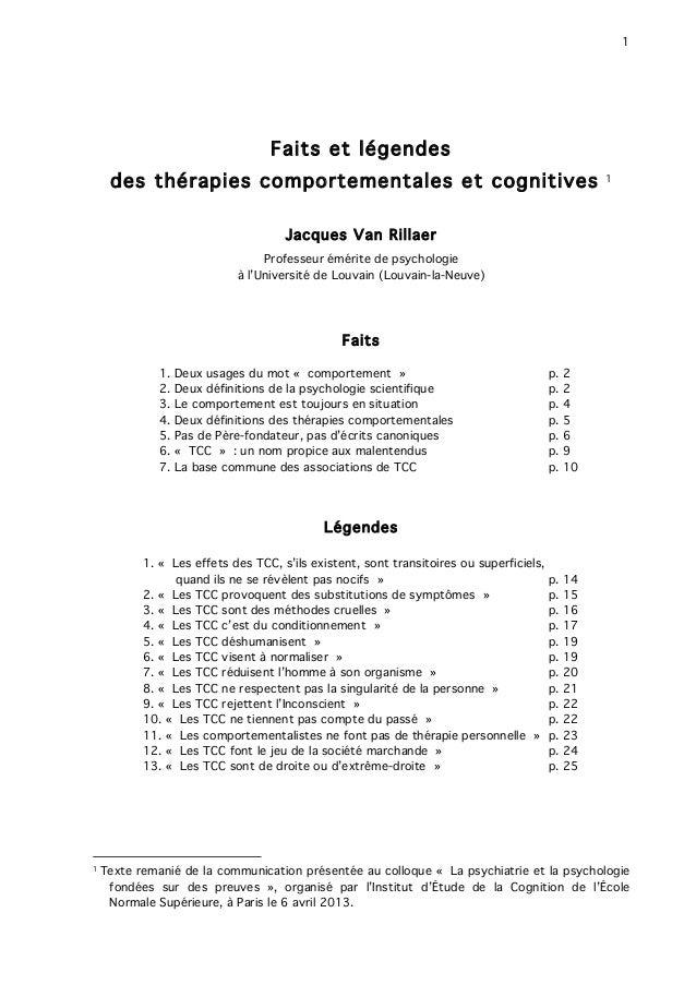 1 Faits et légendes des thérapies comportementales et cognitives 1 Jacques Van Rillaer Professeur émérite de psychologie à...