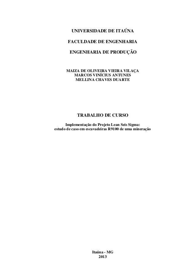 UNIVERSIDADE DE ITAÚNA FACULDADE DE ENGENHARIA ENGENHARIA DE PRODUÇÃO MAIZA DE OLIVEIRA VIEIRA VILAÇA MARCOS VINÍCIUS ANTU...