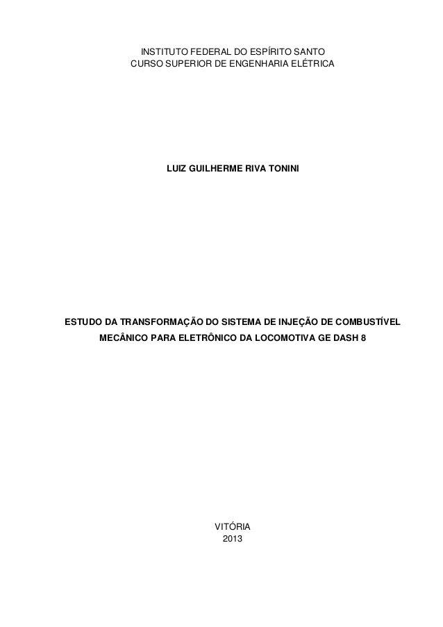 INSTITUTO FEDERAL DO ESPÍRITO SANTO CURSO SUPERIOR DE ENGENHARIA ELÉTRICA LUIZ GUILHERME RIVA TONINI ESTUDO DA TRANSFORMAÇ...