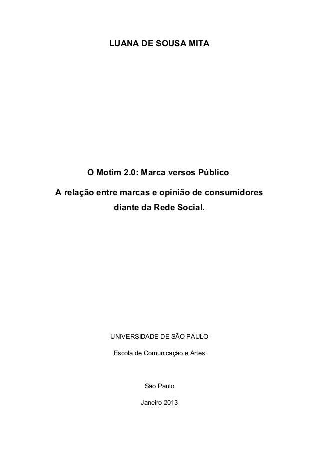 LUANA DE SOUSA MITAO Motim 2.0: Marca versos PúblicoA relação entre marcas e opinião de consumidoresdiante da Rede Social....
