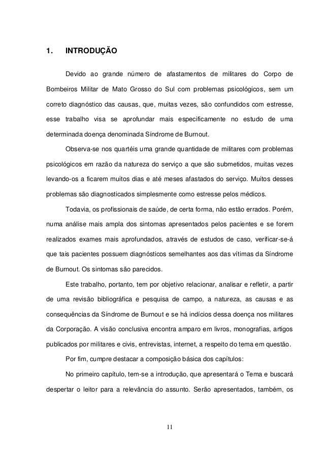 11 1. INTRODUÇÃO Devido ao grande número de afastamentos de militares do Corpo de Bombeiros Militar de Mato Grosso do Sul ...