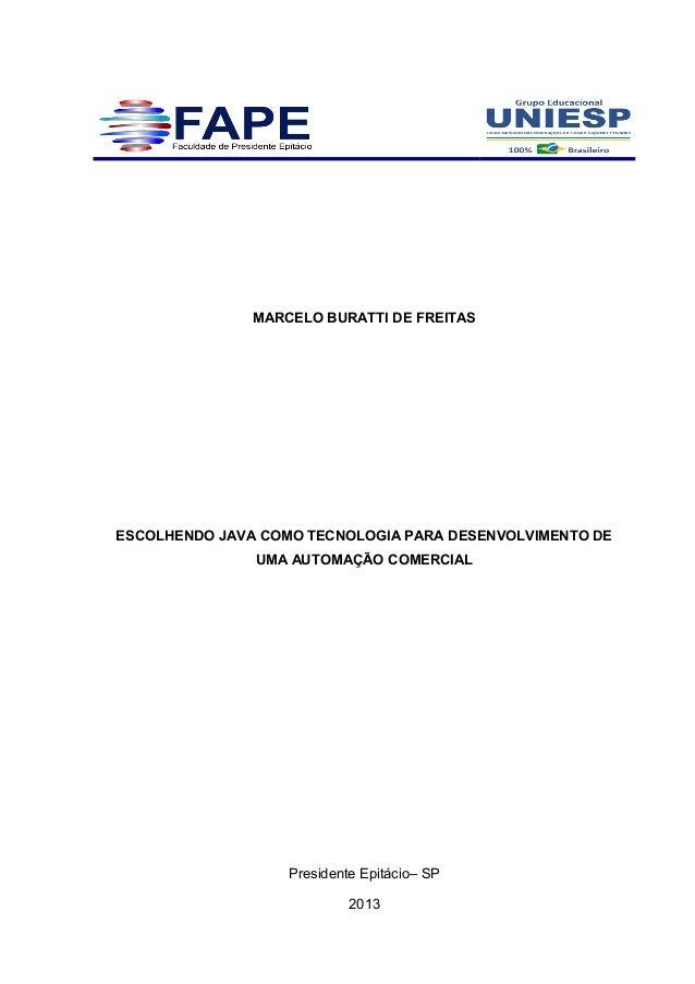 MARCELO BURATTI DE FREITAS ESCOLHENDO JAVA COMO TECNOLOGIA PARA DESENVOLVIMENTO DE UMA AUTOMAÇÃO COMERCIAL Presidente Epit...