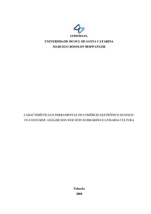UNIVERSIDADE DO SUL DE SANTA CATARINA                MARCELO ROSOLEN BERWANGERCARACTERÍSTICAS E FERRAMENTAS DO COMÉRCIO EL...