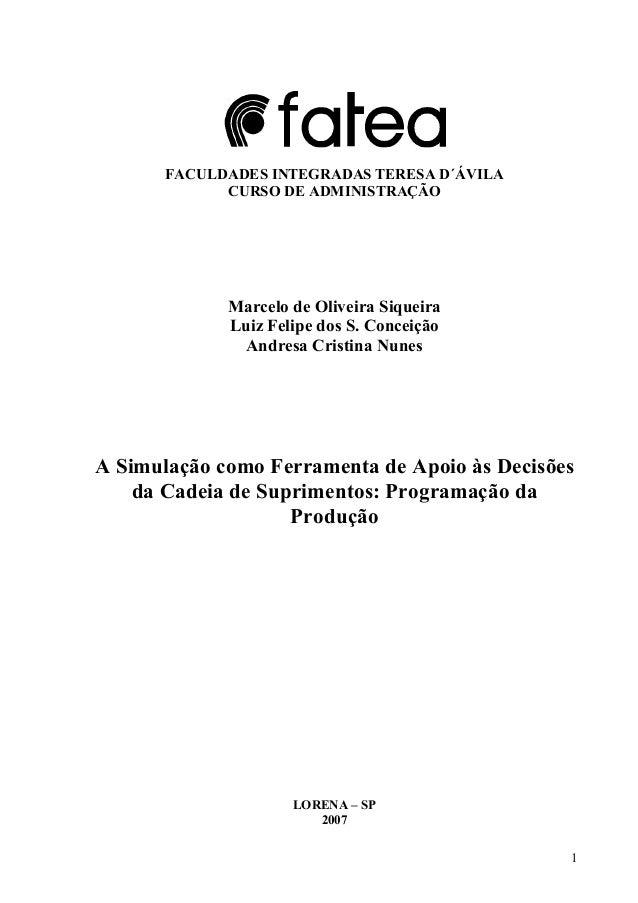 1 FACULDADES INTEGRADAS TERESA D´ÁVILA CURSO DE ADMINISTRAÇÃO Marcelo de Oliveira Siqueira Luiz Felipe dos S. Conceição An...