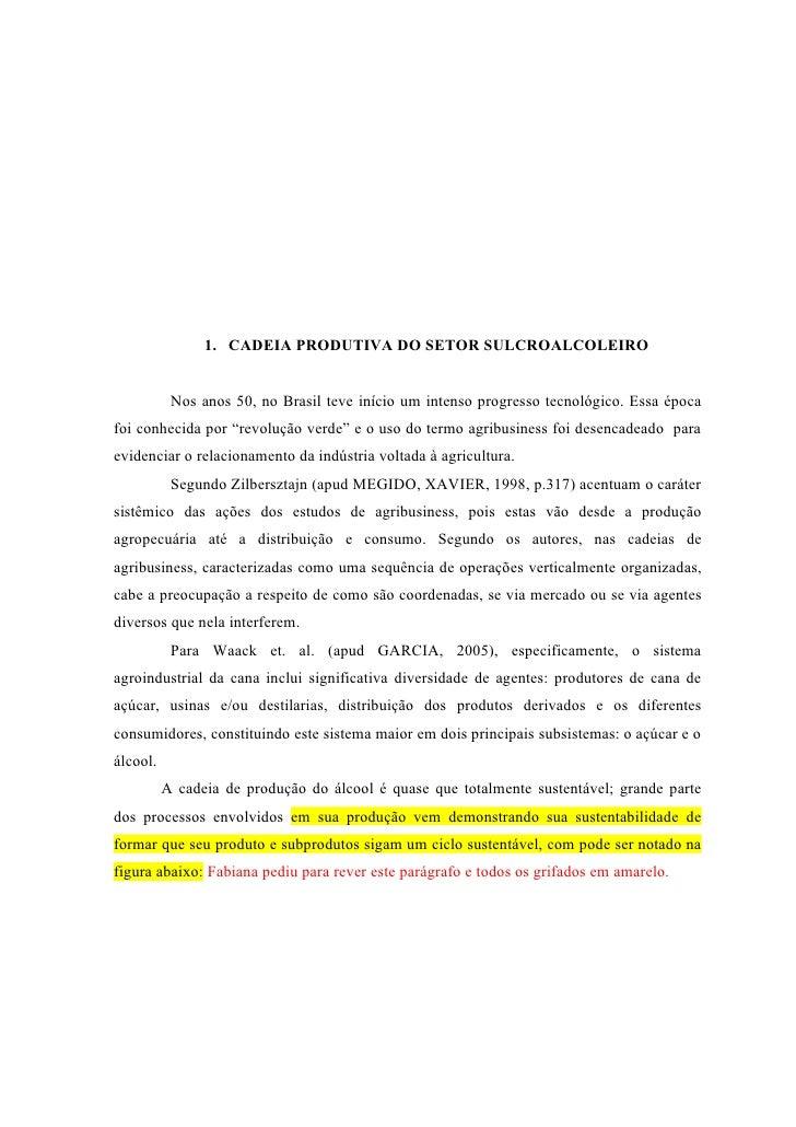 1. CADEIA PRODUTIVA DO SETOR SULCROALCOLEIRO              Nos anos 50, no Brasil teve início um intenso progresso tecnológ...