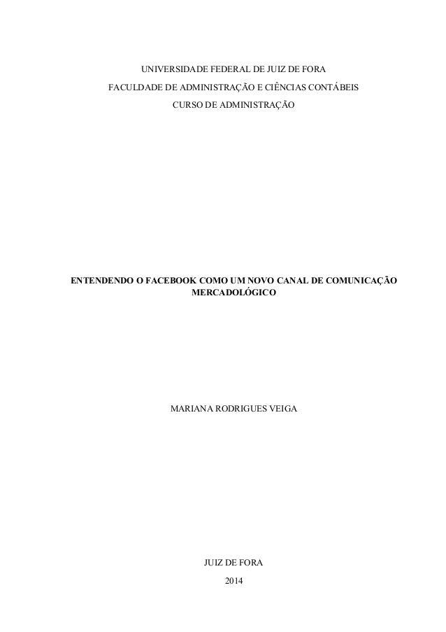 UNIVERSIDADE FEDERAL DE JUIZ DE FORA FACULDADE DE ADMINISTRAÇÃO E CIÊNCIAS CONTÁBEIS CURSO DE ADMINISTRAÇÃO ENTENDENDO O F...