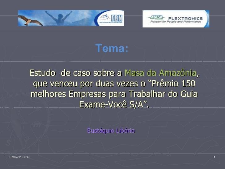 """Tema:   Estudo  de caso sobre a  Masa da Amazônia , que venceu por duas vezes o """"Prêmio 150 melhores Empresas para Trabalh..."""