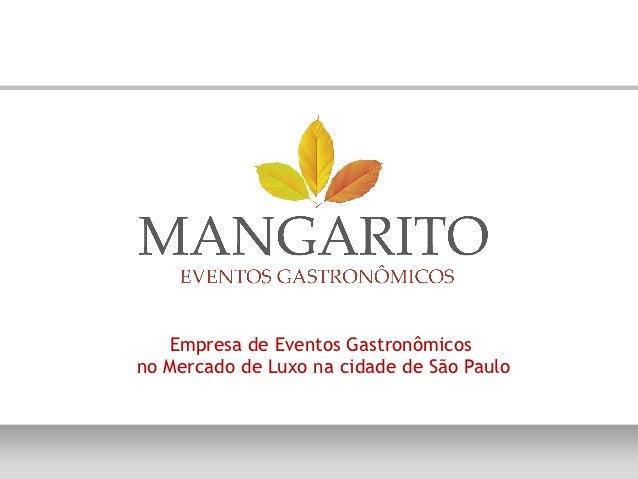 Empresa de Eventos Gastronômicosno Mercado de Luxo na cidade de São Paulo