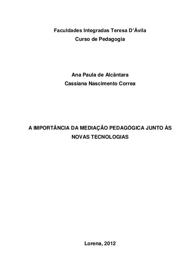 Faculdades Integradas Teresa D'Ávila Curso de Pedagogia Ana Paula de Alcântara Cassiana Nascimento Correa A IMPORTÂNCIA DA...