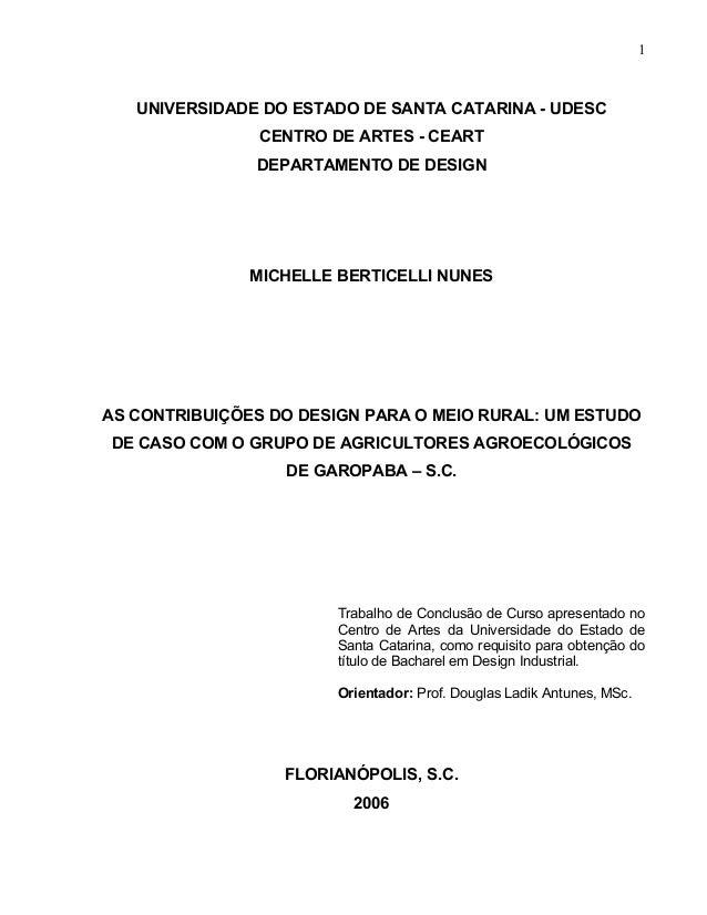1  UNIVERSIDADE DO ESTADO DE SANTA CATARINA - UDESC  CENTRO DE ARTES - CEART  DEPARTAMENTO DE DESIGN  MICHELLE BERTICELLI ...
