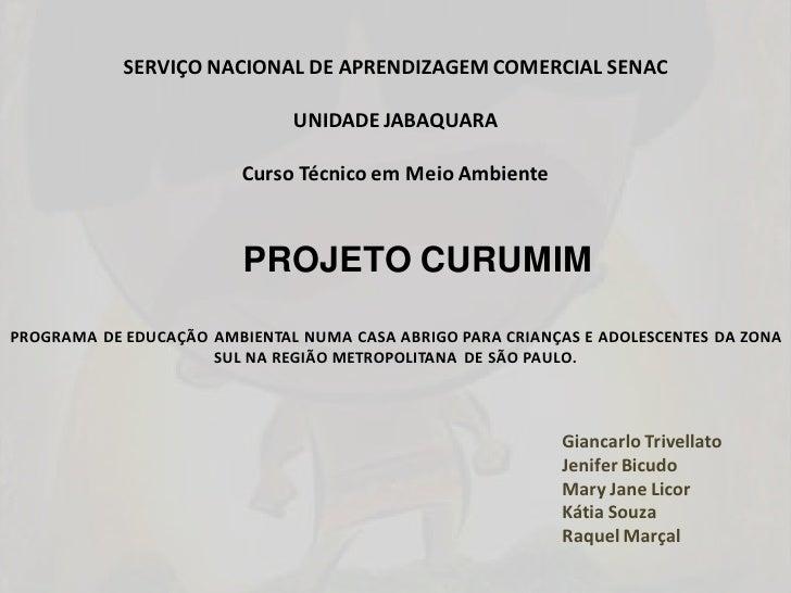 SERVIÇO NACIONAL DE APRENDIZAGEM COMERCIAL SENAC                              UNIDADE JABAQUARA                         Cu...
