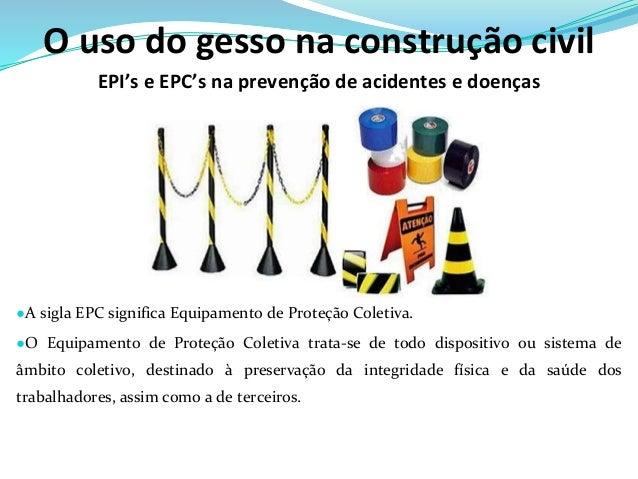 e5d47bec5fcab 3. ○A sigla EPC significa Equipamento de Proteção Coletiva.