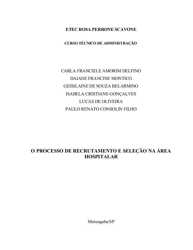 ETEC ROSA PERRONE SCAVONE CURSO TÉCNICO DE ADMINISTRAÇÃO CARLA FRANCIELE AMORIM DELFINO DAIANE FRANCINE MONTICO GEISILAINE...