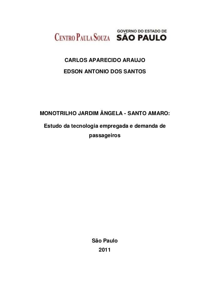 CARLOS APARECIDO ARAUJO EDSON ANTONIO DOS SANTOS MONOTRILHO JARDIM ÂNGELA - SANTO AMARO: Estudo da tecnologia empregada e ...