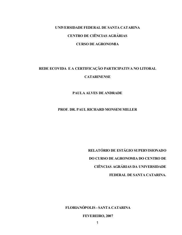 UNIVERSIDADE FEDERAL DE SANTA CATARINA  CENTRO DE CIÊNCIAS AGRÁRIAS  CURSO DE AGRONOMIA  REDE ECOVIDA E A CERTIFICAÇÃO PAR...