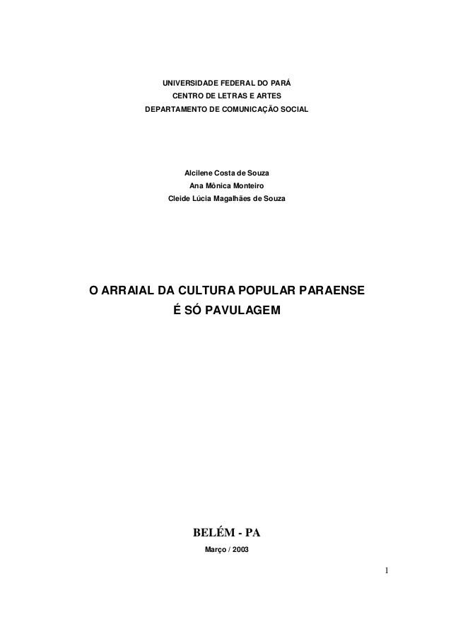 UNIVERSIDADE FEDERAL DO PARÁ CENTRO DE LETRAS E ARTES DEPARTAMENTO DE COMUNICAÇÃO SOCIAL  Alcilene Costa de Souza Ana Môni...