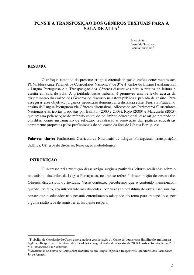 2  PCNS E A TRANSPOSIÇÃO DOS GÊNEROS TEXTUAIS PARA A  SALA DE AULA1  Érica Araújo  Jeronilda Sanches  Larissa Carvalho2  R...