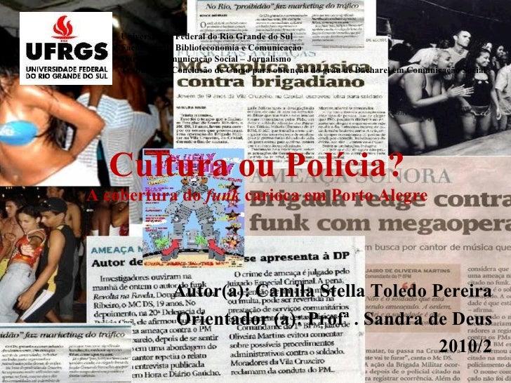 Universidade Federal do Rio Grande do Sul Faculdade de Biblioteconomia e Comunicação Curso de Comunicação Social – Jornali...