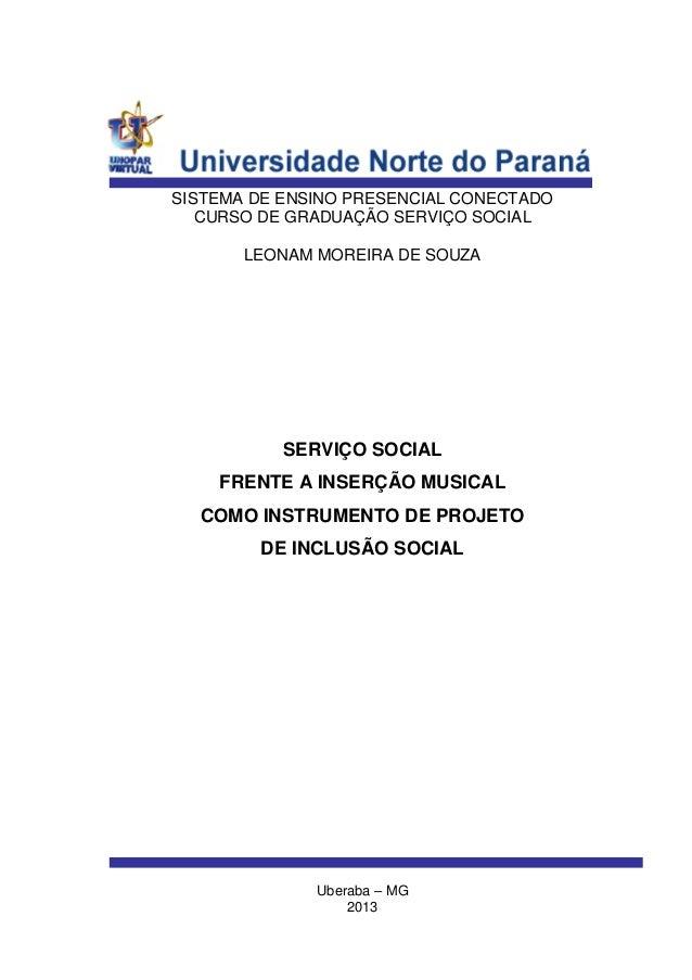 SISTEMA DE ENSINO PRESENCIAL CONECTADO CURSO DE GRADUAÇÃO SERVIÇO SOCIAL LEONAM MOREIRA DE SOUZA SERVIÇO SOCIAL FRENTE A I...